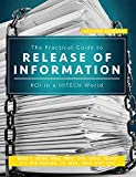 img - for The Practical Guide to Release of Information, Second Edition: ROI in a HITECH World book / textbook / text book