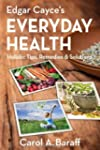 Edgar Cayce's Everyday Health: Holist...