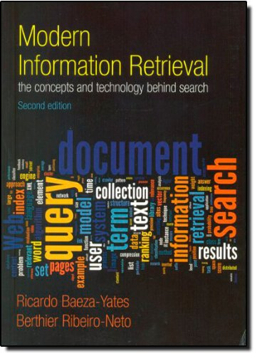 Modern Information Retrieval: The Concepts and Technology...