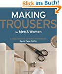 Making Trousers for Men & Women: A Mu...