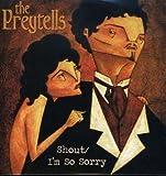 Shout/Im So Sorry Preytells