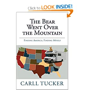 The Bear Went Over the Mountain-Finding America. Finding Myself. Carll Tucker