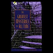 The Greatest Mysteries of All Time | [Logan Clendening, Thomas Burke, G.K. Chesterton, Sir Arthur Conan Doyle, Harry Kemelman, E.W. Hornung, Jack Ritchie, Ring Lardner, Stephen Greenleaf]