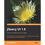 jQuery UI 1.6: The User Interface Library For jQueryby Dan Wellman