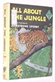 All about the jungle (Allabout books, 29) (0394902297) by Sperry, Armstrong