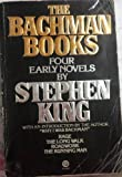 The Bachman Books Four Early Novels by Stephen King: Rage / The Long Walk / Roadwork / The Running Man