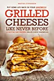 Tired of the same old grilled cheese sandwiches? Need some fresh ideas for your go to grilled cheese sandwiches? Put Some Life Back In Your Sandwich! Grilled Cheeses Like Never Before: 50 Exciting and Original Grilled Cheese Sandwiches will s...