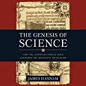 The Genesis of Science: How the Christian Middle Ages Launched the Scientific Revolution Audiobook by James Hannam Narrated by Rich Germaine