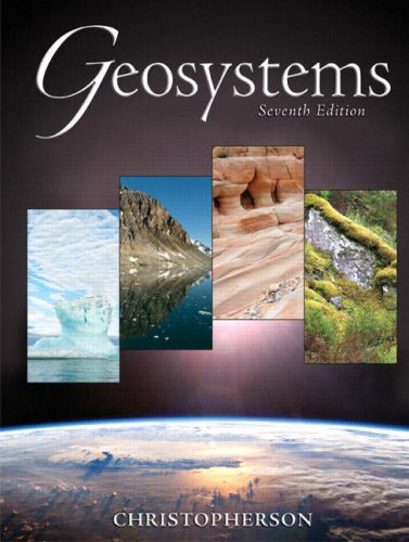 Geosystems: An Introduction to Physical Geography (7th...