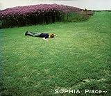 SOPHIA「Place~」