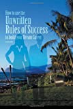 img - for How to Use the Unwritten Rules of Success to Build Your Dream Career book / textbook / text book