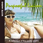 Purposeful Liaison: A Collection of Five Erotic Stories | Miranda Forbes (editor),Shermaine Williams,Jean Roberta,Cathryn Cooper,Lynn Lake,Jade Taylor