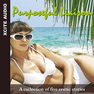 Purposeful Liaison: A Collection of Five Erotic Stories | [Miranda Forbes (editor), Shermaine Williams, Jean Roberta, Cathryn Cooper, Lynn Lake, Jade Taylor]