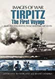 img - for TIRPITZ: The First Voyage (Images of War) book / textbook / text book
