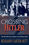 Crossing Hitler: The Man Who Put the...