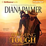Wyoming Tough (       UNABRIDGED) by Diana Palmer Narrated by Phil Gigante