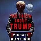 The Truth About Trump Hörbuch von Michael D'Antonio Gesprochen von: Eric Pollins