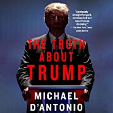 The Truth About Trump Audiobook by Michael D'Antonio Narrated by Eric Pollins