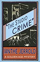 The Studio Crime: A Golden Age Mystery
