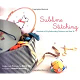 Sublime Stitching: Hundreds of Hip Embroidery Patterns and How-To ~ Jenny Hart
