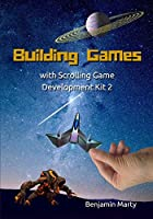 Building Games with Scrolling Game Development Kit 2 Front Cover