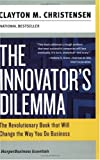 The Innovators Dilemma: The Revolutionary Book that Will Change the Way You Do Business (Collins Business Essentials)