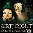 BirthRight: La Patron, the Alpha's Alpha, Book 1 Audiobook by Sydney Addae Narrated by Denise Mincey-Mills