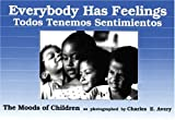 Everybody Has Feelings / Todos Tenemos Sentimientos: The Moods of Children (English and Spanish Edition)
