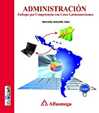 img - for Administraci n - enfoque por competencias con casos latinoamericanos (Spanish Edition) book / textbook / text book