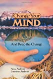 img - for Change Your Mind - And Keep the Change: Advanced NLP Submodalities Interventions book / textbook / text book