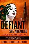 Defiant, She Advanced: Legends of Fut...