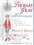 Thomas Gray in Copenhagen: In Which the Philosopher Cat Meets the Ghost of Hans Christian Andersen (0387944931) by Davis, Philip J.