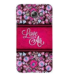 Love Is The Air 3D Hard Polycarbonate Designer Back Case Cover for Samsung Galaxy E7 :: Samsung Galaxy E7 E700F (2015)