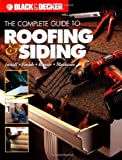 Black & Decker The Complete Guide to Roofing & Siding: Install, Finish, Repair, Maintain
