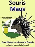 Conte Bilingue en Fran�ais et Allemand: Souris - Maus (Apprendre l'allemand t. 4)