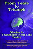 img - for Tears to Triumph, Stories to Transform Your Life Today, an Anthology from the Authors of Pebbles in the Pond and more book / textbook / text book