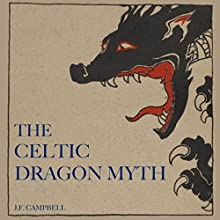 The Celtic Dragon Myth Audiobook by J. F. Campbell Narrated by Jack Chekijian