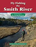 Fly Fishing the Smith River: An Excer...