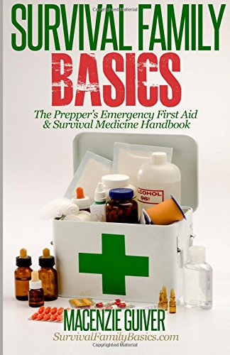 The Prepper's Emergency First Aid & Survival Medicine Handbook (Survival Family Basics - Prepper's Survival Handbook Series)