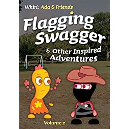 Flagging Swagger and Other Inspired Adventures, Volume 2