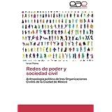 Redes de poder y sociedad civil: Antropología política de tres Organizaciones Civiles de la Ciudad de México