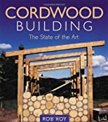 Cordwood Building: The State of the Art (Natural Building Series)
