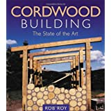 Cordwood Building: The State of the Art (Natural Building Series) ~ Rob Roy