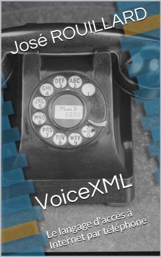 Couverture du livre VoiceXML. Le langage d'accès à Internet par téléphone.