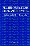 img - for Weighted Inequalities in Lorentz and Orlicz Spaces. book / textbook / text book