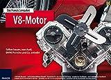 Das Franzis Lernpaket V8 Motor: Selber bauen, was Audi, BMW,...