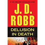 Delusion in Death ~ J.D. Robb