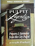 img - for Prayers & Sermons from the City Pulpit (Pulpit Legends Collection Bible Sermon) book / textbook / text book