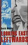 "LOOKING EAST LEFTWARDS (Former ""State Socialist"" World Series) (1551640996) by Mandel, David"