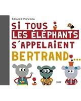 Si tous les éléphants sappelaient Bertrand...